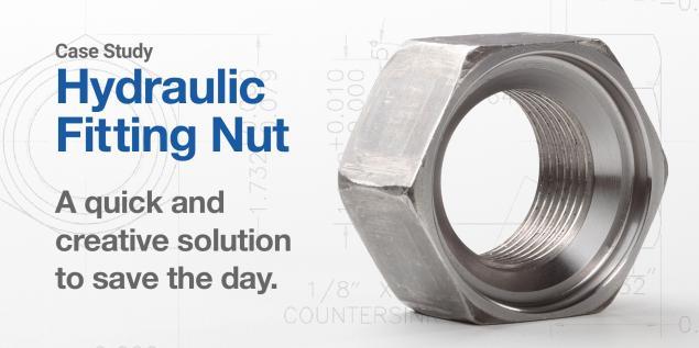 Case Study: Hydraulic Fitting Nut