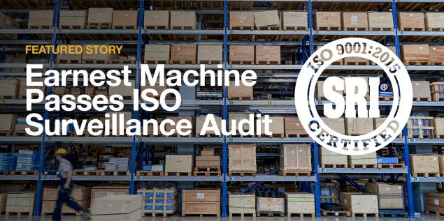 Earnest Machine Passes ISO Surveillance Audit