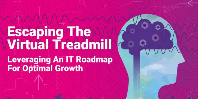 Leveraging An IT Roadmap For Optimal Growth