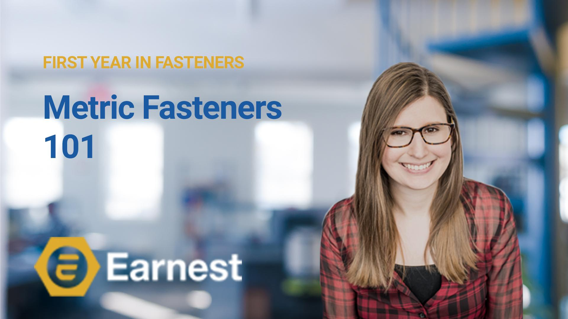 First Year In Fasteners Metric 101
