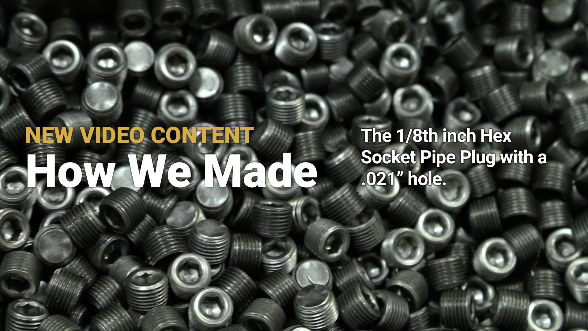 "How We Made: .021"" Holes in 1/8"" Hex Socket Pipe Plugs"