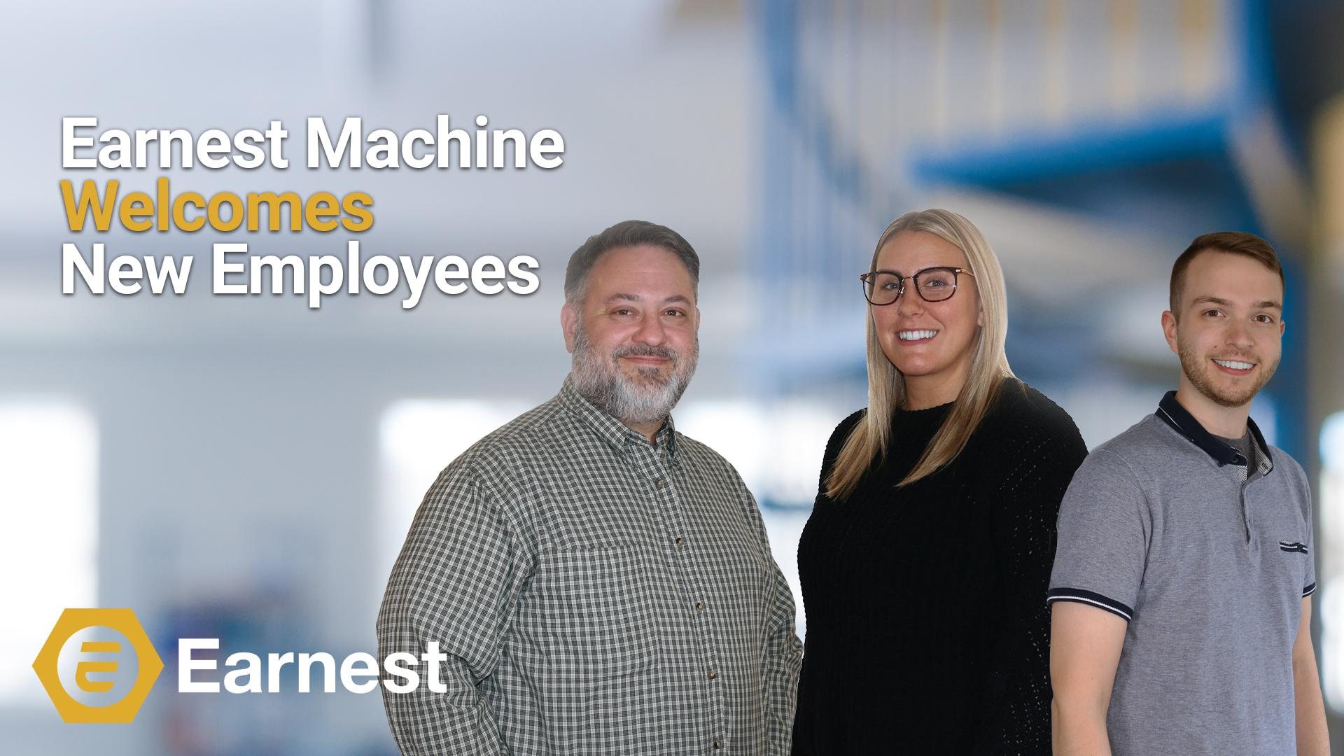 Earnest Machine Welcomes New Employees