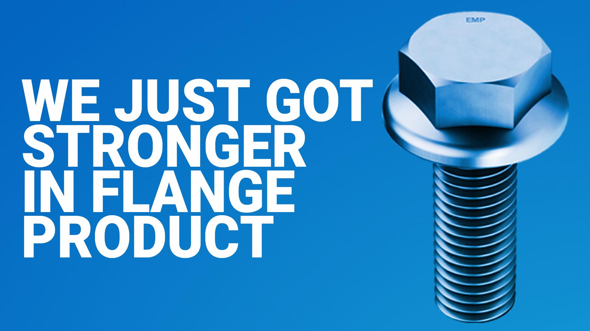 We Just Got Stronger In Flange Product